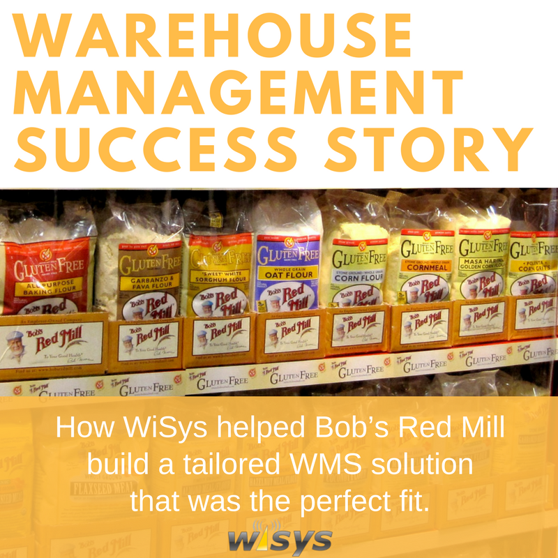 How WiSys Helped Bob's Red Mill Build a Custom WMS Solution That Was a Perfect Fit