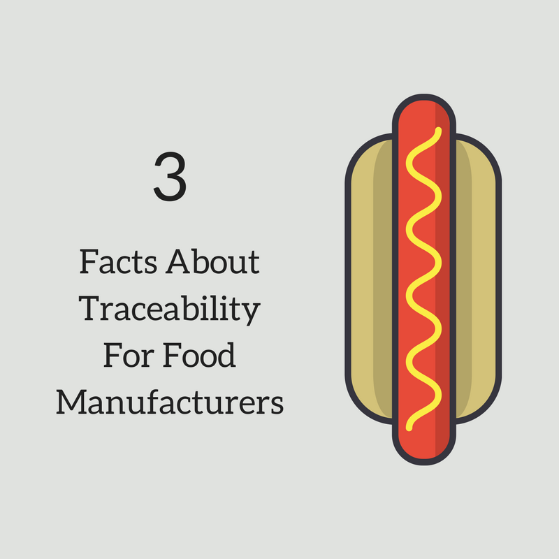 Three Facts About Traceability For Food Manufacturers