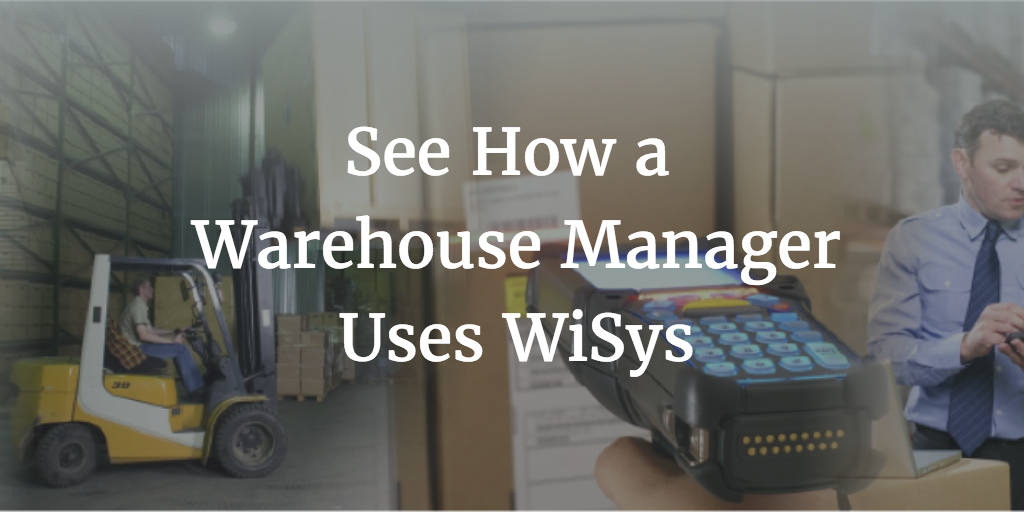 How a Warehouse Manager Can Use WiSys to View Inventory Information in Real-Time