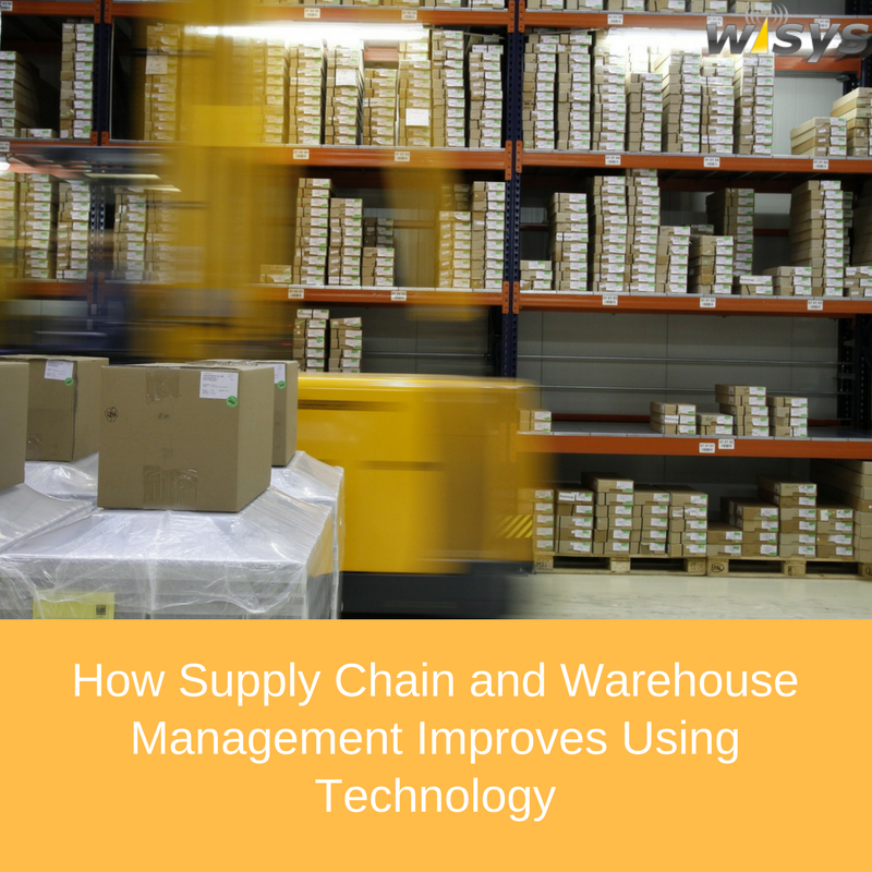 Supply Chain and Warehouse Management Improves Using Technology