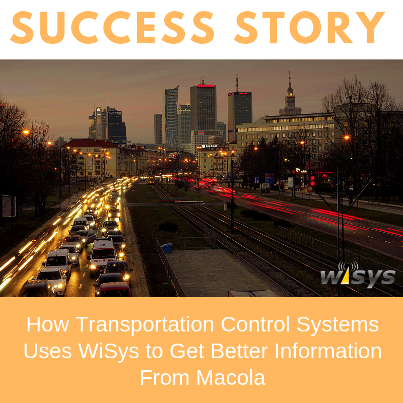 How Transportation Control Systems Uses WiSys to Get Better Information From Macola