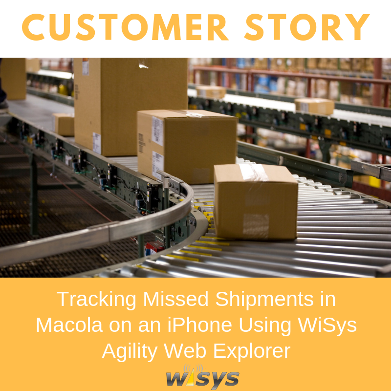 Tracking Missed Shipments in Macola on an iPhone Using WiSys Agility Web Explorer